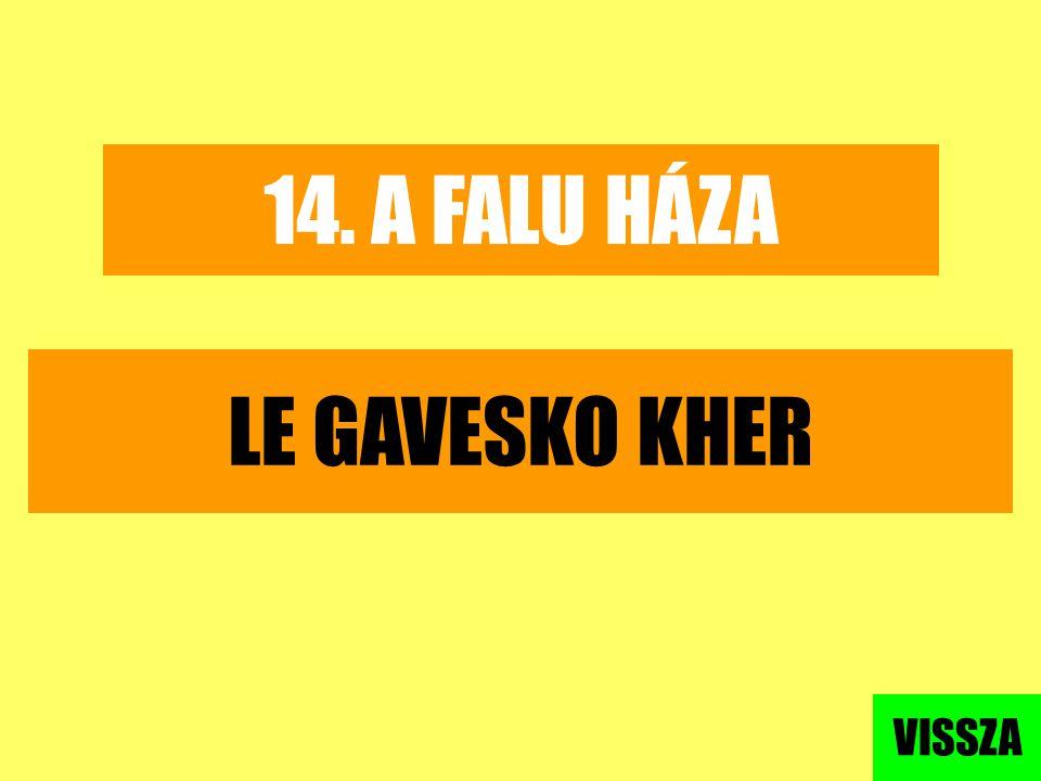 14. A FALU HÁZA LE GAVESKO KHER VISSZA