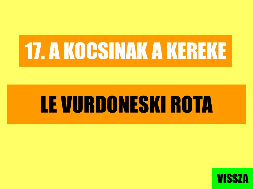 17. A KOCSINAK A KEREKE LE VURDONESKI ROTA VISSZA