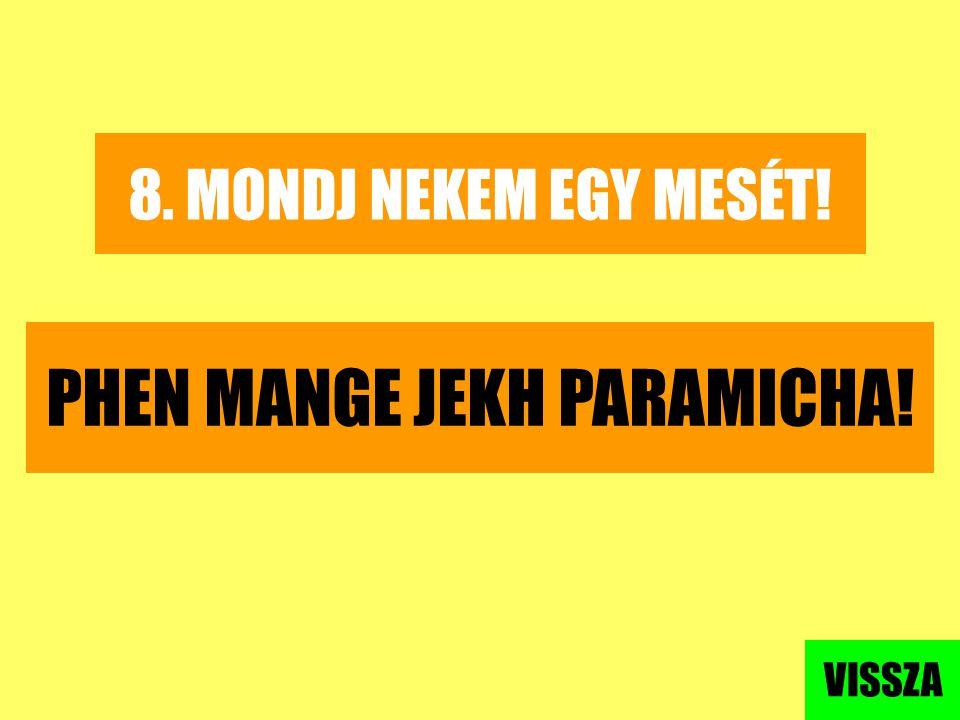 PHEN MANGE JEKH PARAMICHA!