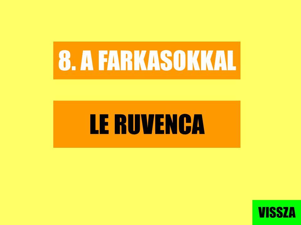 8. A FARKASOKKAL LE RUVENCA VISSZA