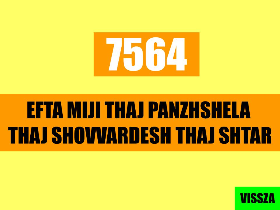7564 EFTA MIJI THAJ PANZHSHELA THAJ SHOVVARDESH THAJ SHTAR VISSZA