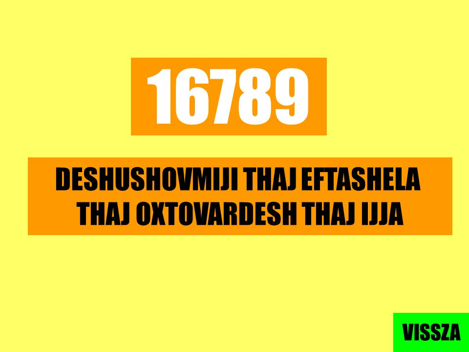 16789 DESHUSHOVMIJI THAJ EFTASHELA THAJ OXTOVARDESH THAJ IJJA VISSZA