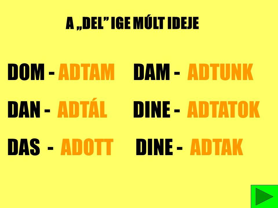 DAN - ADTÁL DINE - ADTATOK DAS - ADOTT DINE - ADTAK