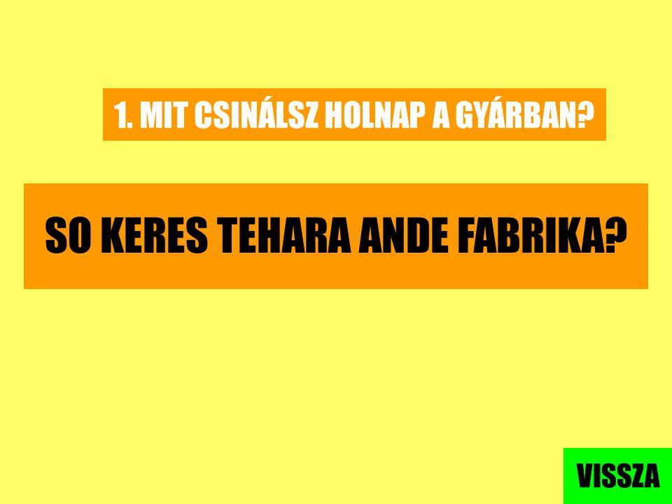 SO KERES TEHARA ANDE FABRIKA
