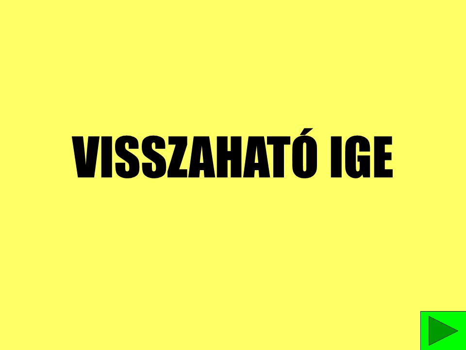 VISSZAHATÓ IGE
