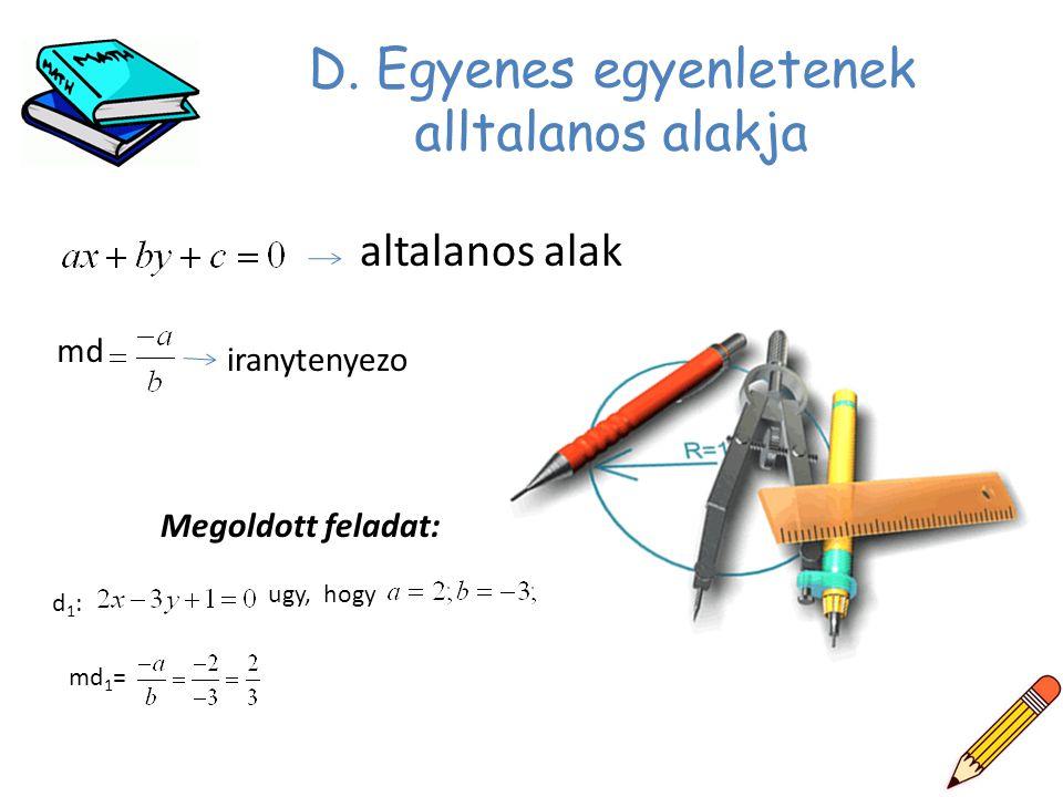 D. Egyenes egyenletenek alltalanos alakja