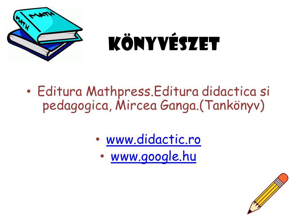 Könyvészet Editura Mathpress.Editura didactica si pedagogica, Mircea Ganga.(Tankönyv) www.didactic.ro.