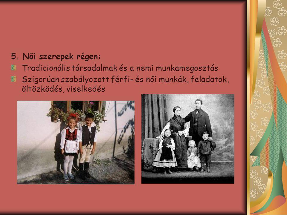 5. Női szerepek régen: Tradicionális társadalmak és a nemi munkamegosztás.