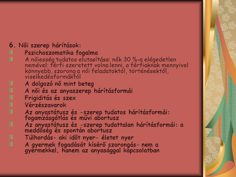 6. Női szerep hárítások: Pszichoszomatika fogalma