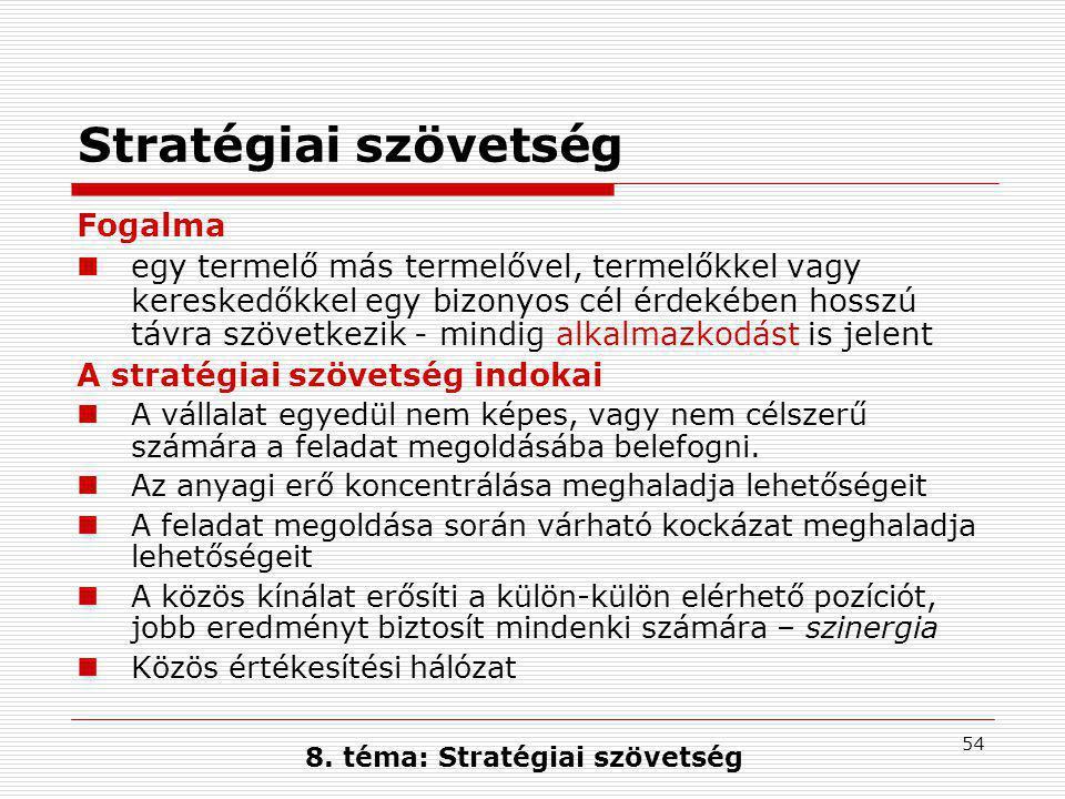 8. téma: Stratégiai szövetség