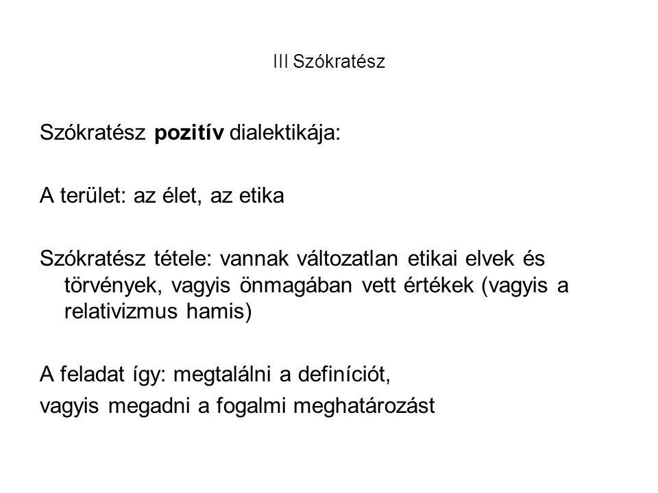 Szókratész pozitív dialektikája: A terület: az élet, az etika
