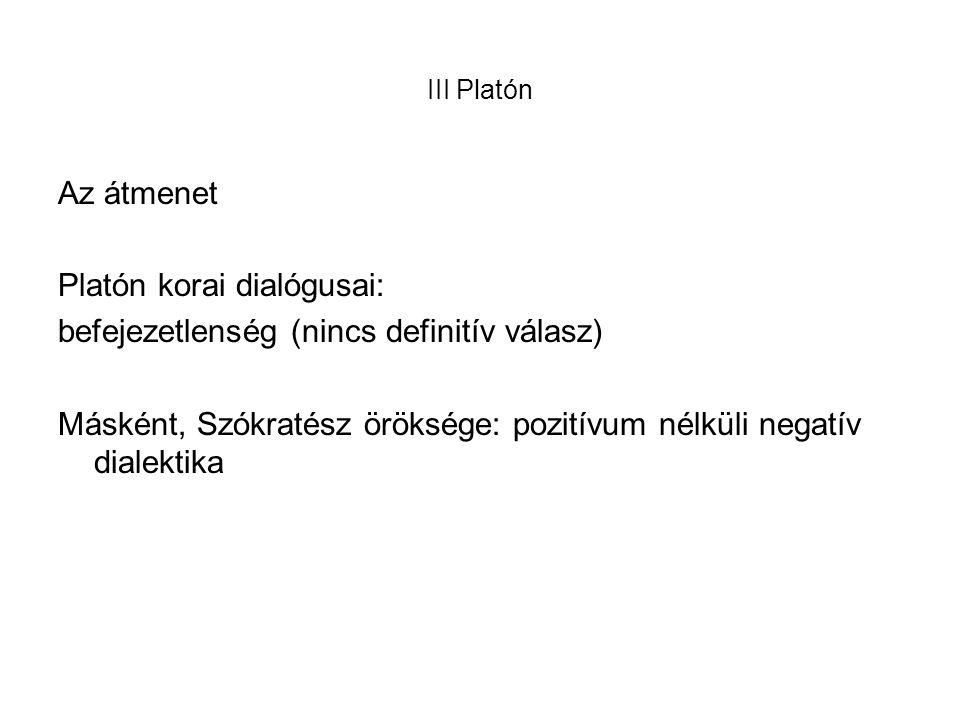 Platón korai dialógusai: befejezetlenség (nincs definitív válasz)