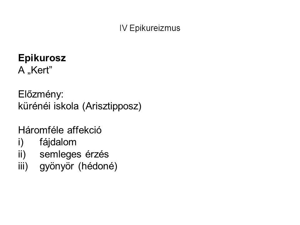 kürénéi iskola (Arisztipposz) Háromféle affekció fájdalom