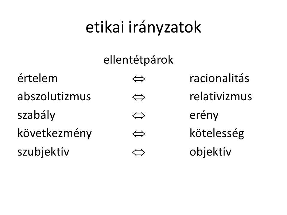 etikai irányzatok ellentétpárok értelem  racionalitás