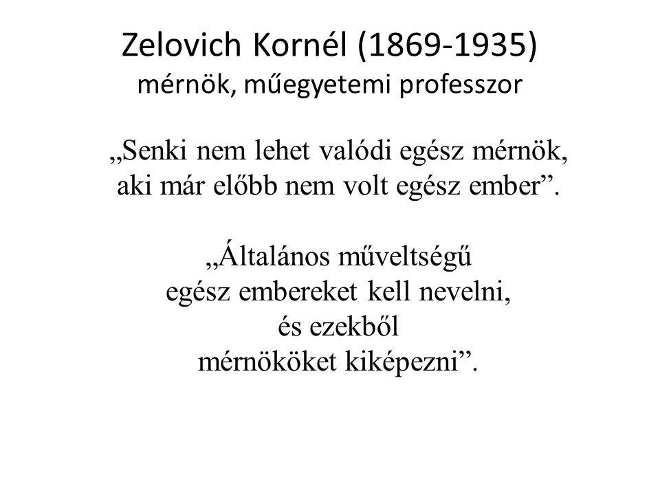 Zelovich Kornél (1869-1935) mérnök, műegyetemi professzor