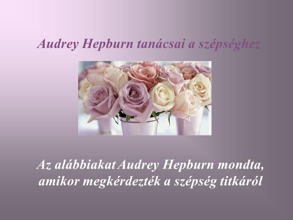 Audrey Hepburn tanácsai a szépséghez