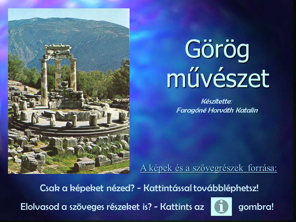 Görög művészet A képek és a szövegrészek forrása: