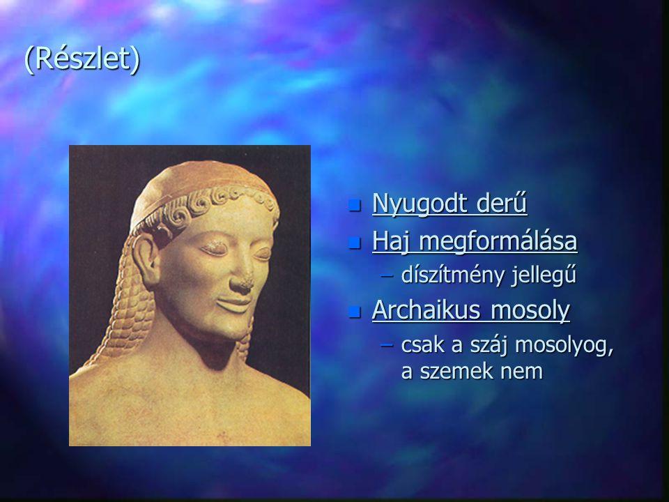 (Részlet) Nyugodt derű Haj megformálása Archaikus mosoly