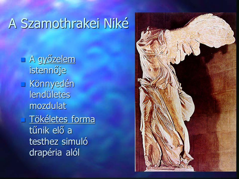 A Szamothrakei Niké A győzelem istennője Könnyedén lendületes mozdulat