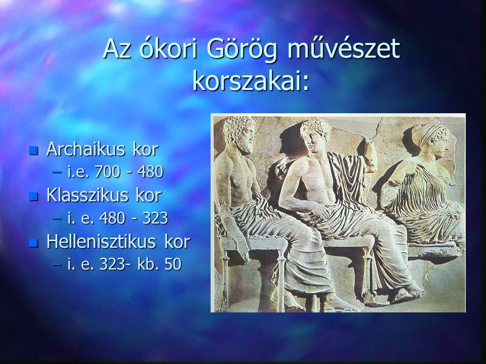 Az ókori Görög művészet korszakai: