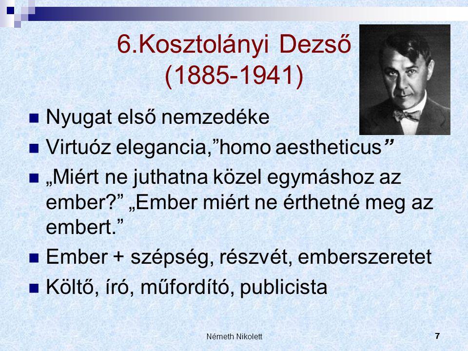 6.Kosztolányi Dezső (1885-1941) Nyugat első nemzedéke