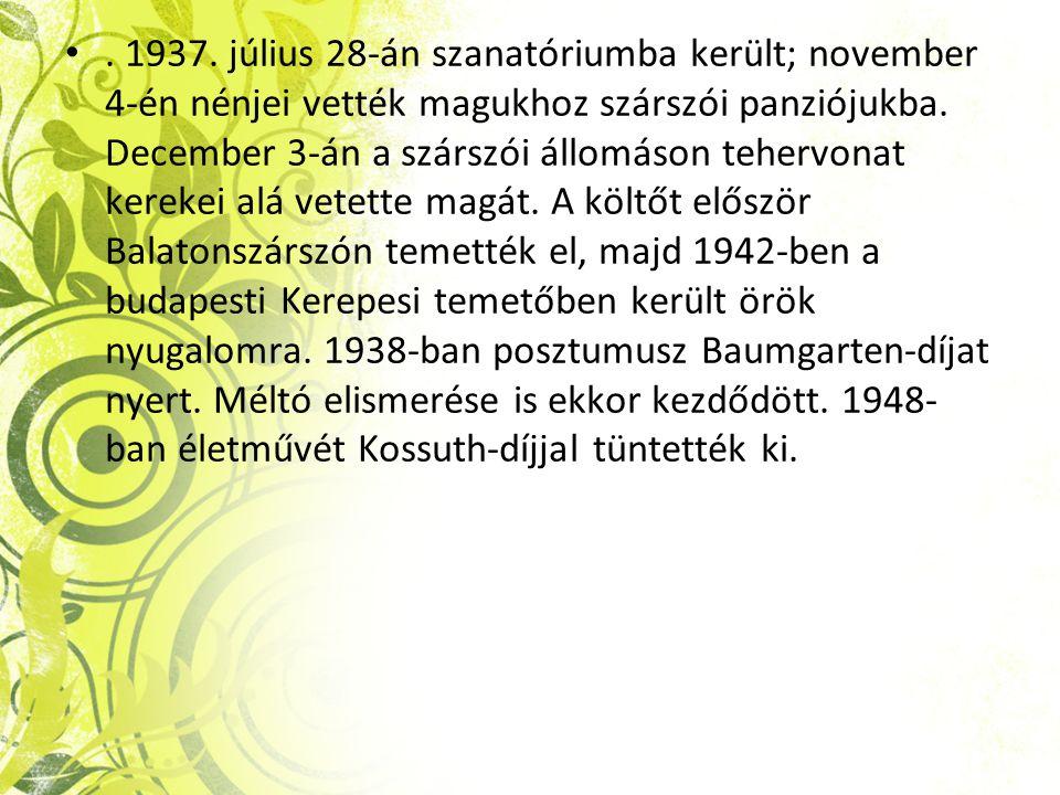 1937. július 28-án szanatóriumba került; november 4-én nénjei vették magukhoz szárszói panziójukba.