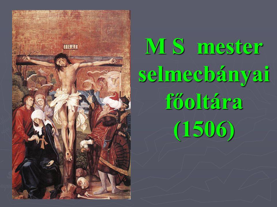 M S mester selmecbányai főoltára (1506)