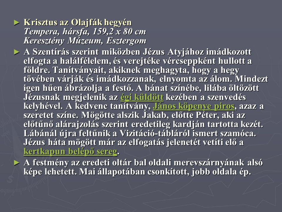 Krisztus az Olajfák hegyén Tempera, hársfa, 159,2 x 80 cm Keresztény Múzeum, Esztergom