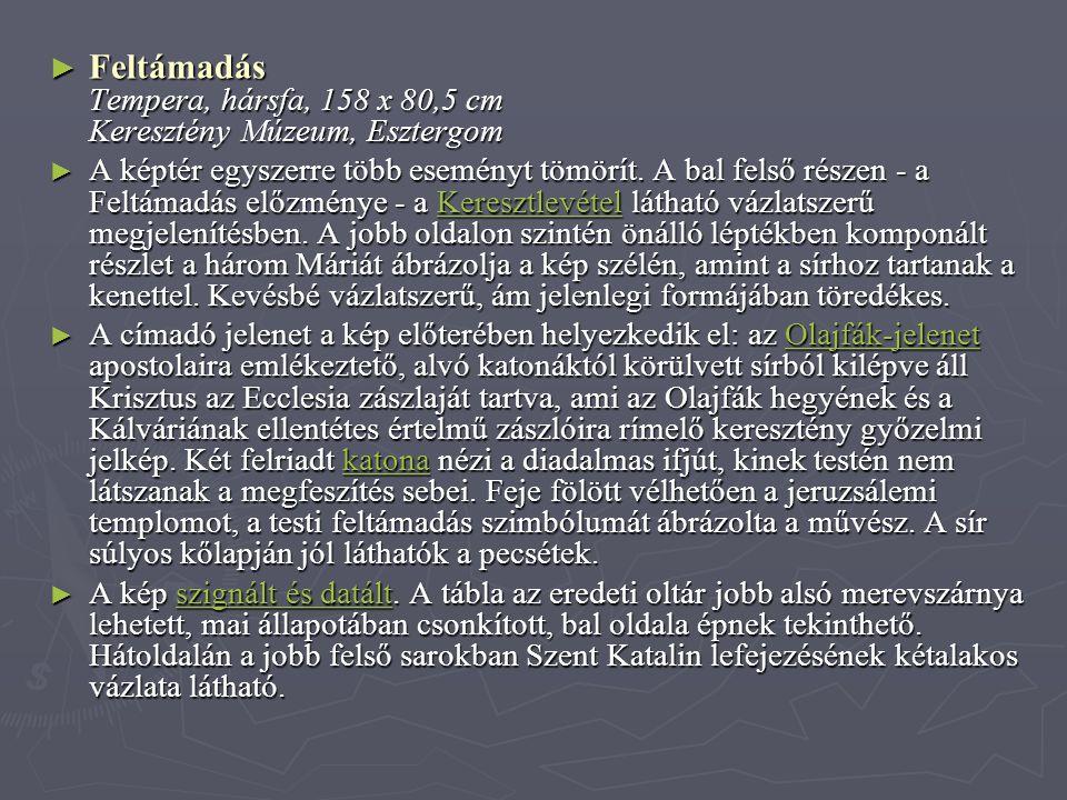 Feltámadás Tempera, hársfa, 158 x 80,5 cm Keresztény Múzeum, Esztergom