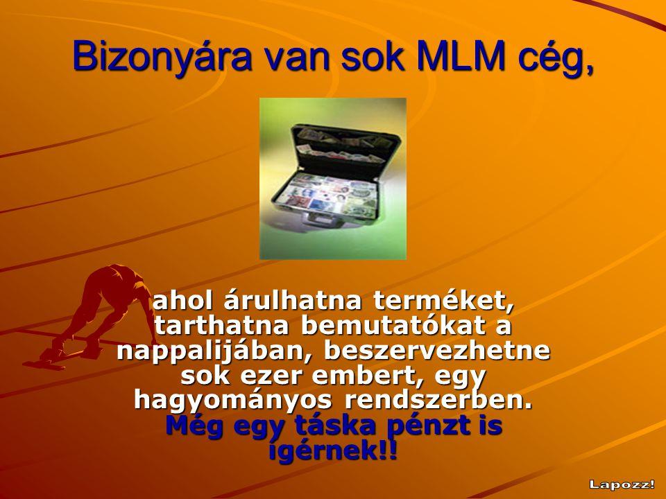 Bizonyára van sok MLM cég,