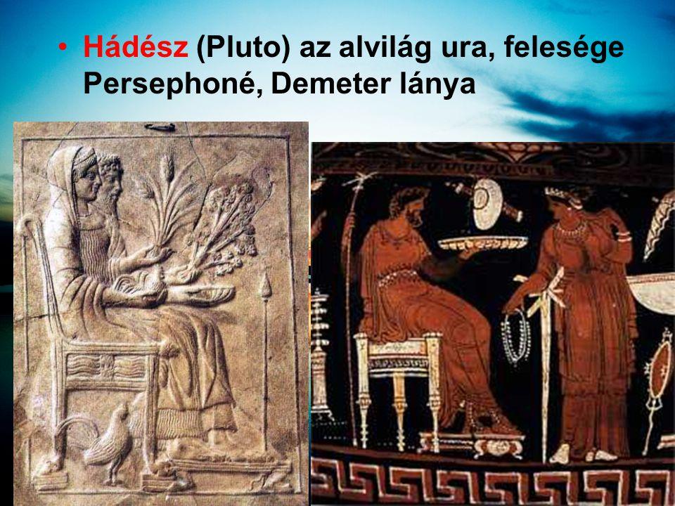Hádész (Pluto) az alvilág ura, felesége Persephoné, Demeter lánya