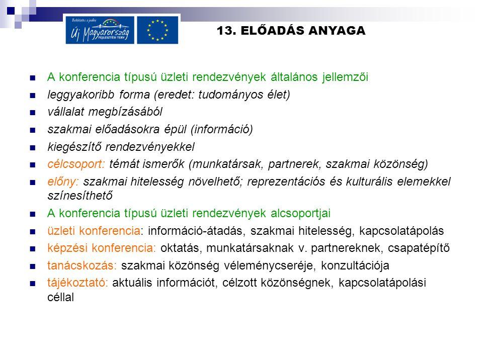 13. ELŐADÁS ANYAGA A konferencia típusú üzleti rendezvények általános jellemzői. leggyakoribb forma (eredet: tudományos élet)
