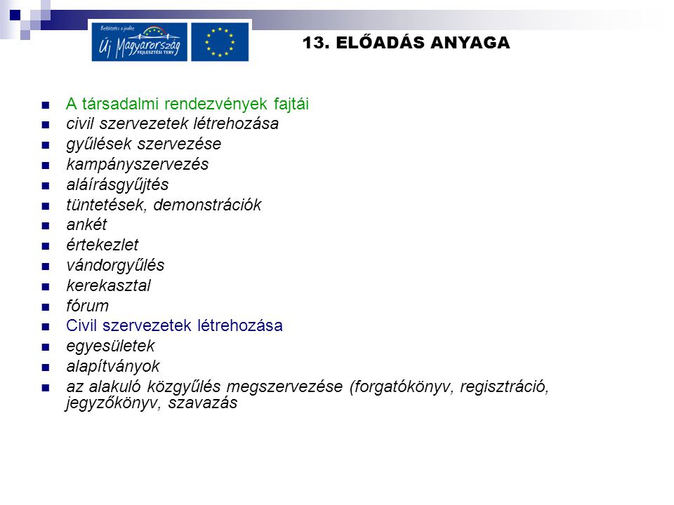 13. ELŐADÁS ANYAGA A társadalmi rendezvények fajtái. civil szervezetek létrehozása. gyűlések szervezése.