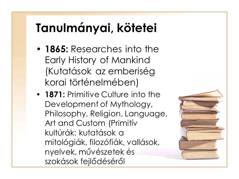 Tanulmányai, kötetei 1865: Researches into the Early History of Mankind (Kutatások az emberiség korai történelmében)