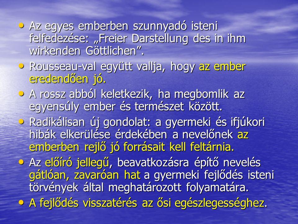 "Az egyes emberben szunnyadó isteni felfedezése: ""Freier Darstellung des in ihm wirkenden Göttlichen ."