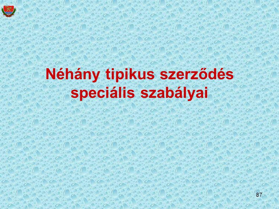 Néhány tipikus szerződés speciális szabályai