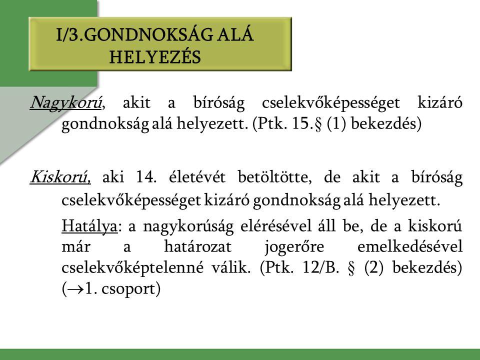 I/3.GONDNOKSÁG ALÁ HELYEZÉS