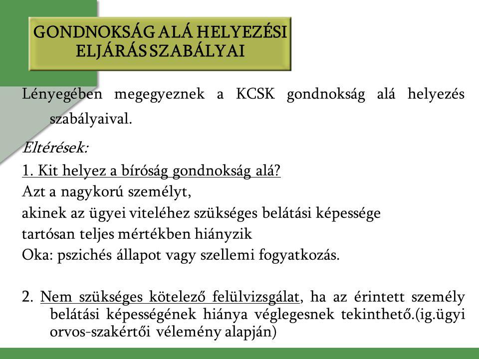 GONDNOKSÁG ALÁ HELYEZÉSI ELJÁRÁS SZABÁLYAI