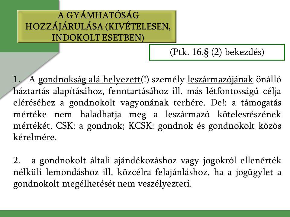 A GYÁMHATÓSÁG HOZZÁJÁRULÁSA (KIVÉTELESEN, INDOKOLT ESETBEN)