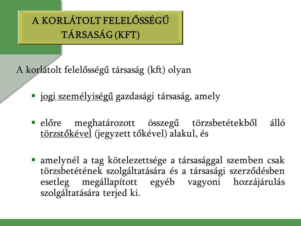 A KORLÁTOLT FELELŐSSÉGŰ TÁRSASÁG (KFT)