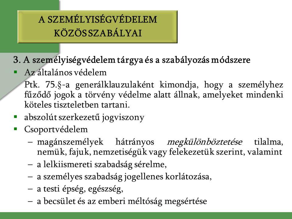 A SZEMÉLYISÉGVÉDELEM KÖZÖS SZABÁLYAI