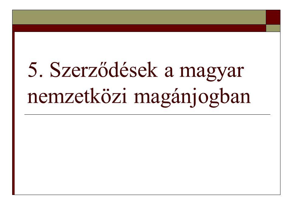 5. Szerződések a magyar nemzetközi magánjogban