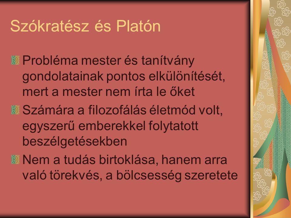 Szókratész és Platón Probléma mester és tanítvány gondolatainak pontos elkülönítését, mert a mester nem írta le őket.