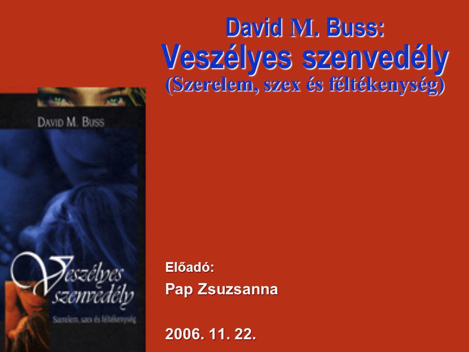 David M. Buss: Veszélyes szenvedély (Szerelem, szex és féltékenység)