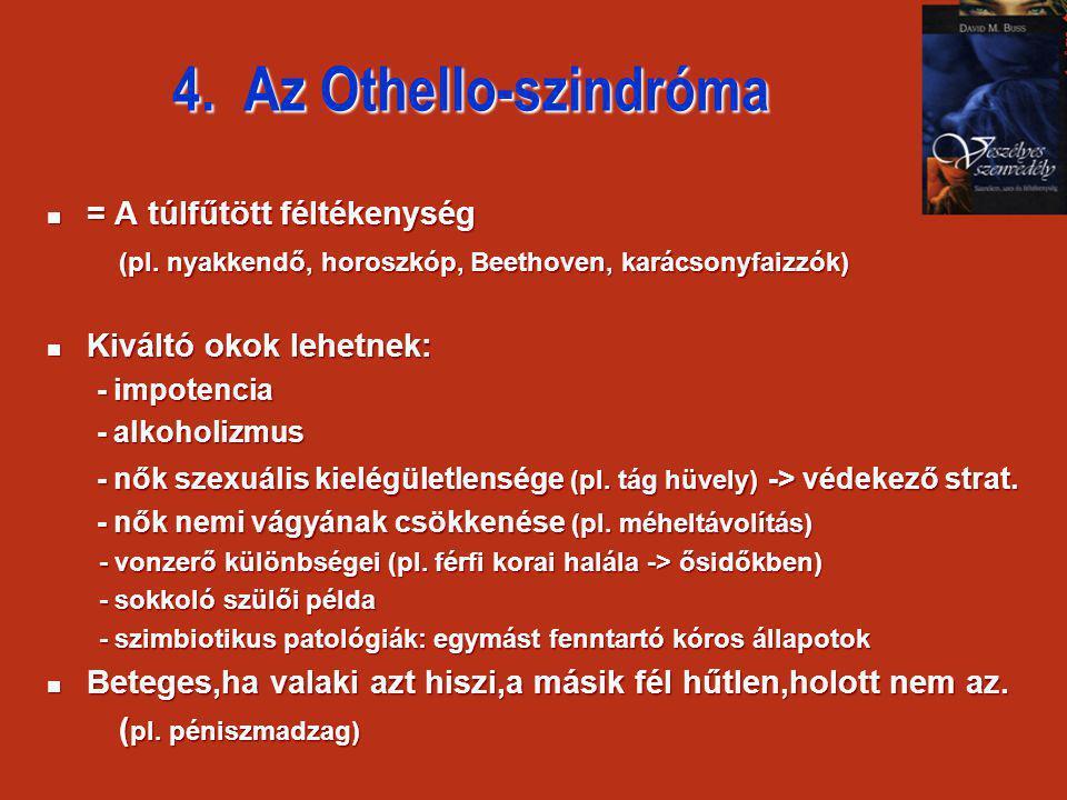 4. Az Othello-szindróma = A túlfűtött féltékenység