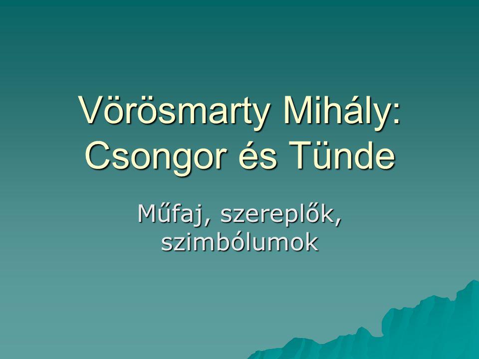 Vörösmarty Mihály: Csongor és Tünde