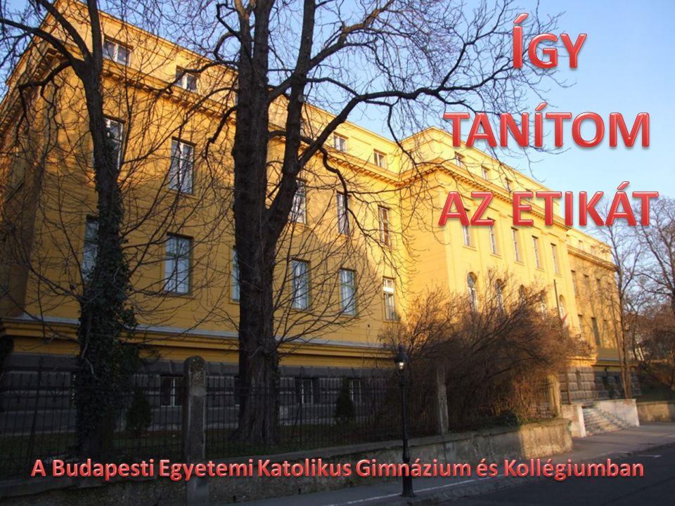 A Budapesti Egyetemi Katolikus Gimnázium és Kollégiumban