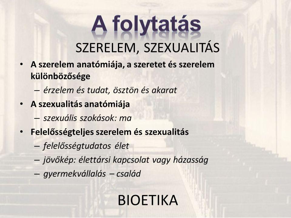 A folytatás BIOETIKA SZERELEM, SZEXUALITÁS