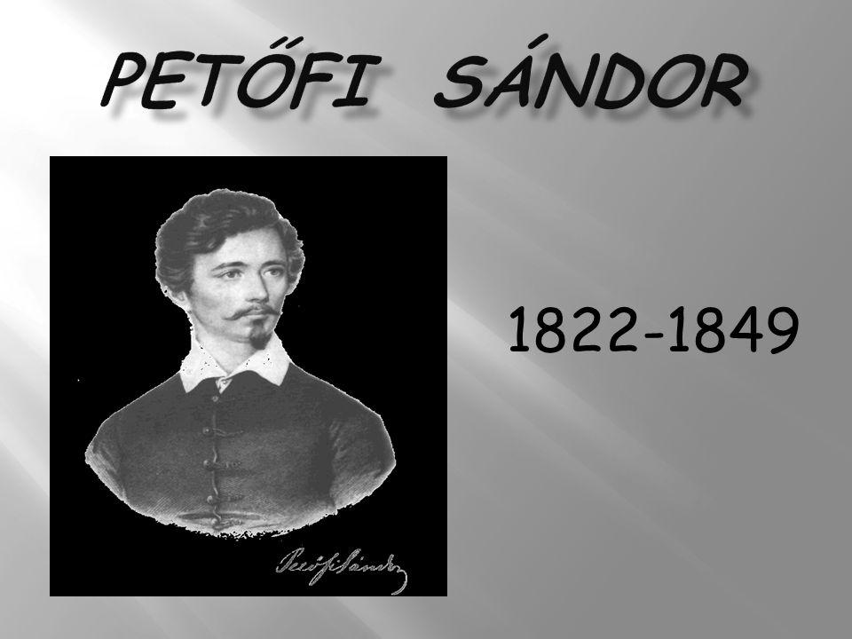 Petőfi Sándor 1822-1849
