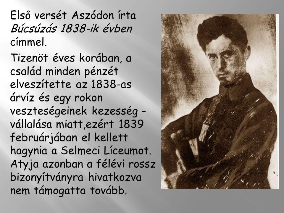 Első versét Aszódon írta Búcsúzás 1838-ik évben címmel.